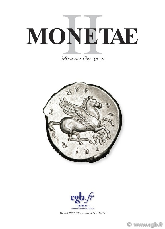 MONETAE II. Monnaies Grecques PRIEUR Michel, SCHMITT Laurent