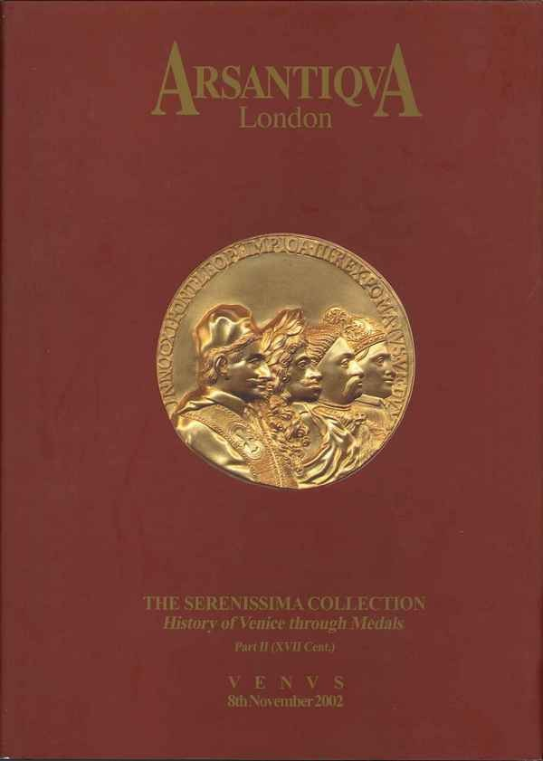 The Serenissima Collection. History of Venice through Medals. Part II (XVII Cent.) GIGANTE Fabio