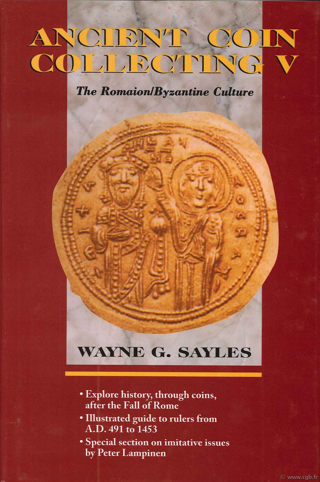 Ancient coin collecting V, the romaion/byzantine culture SAYLES Wayne G.