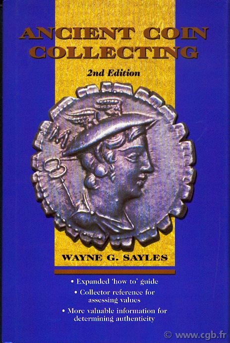 Ancient coin collecting I - 2nd edition SAYLES Wayne G.