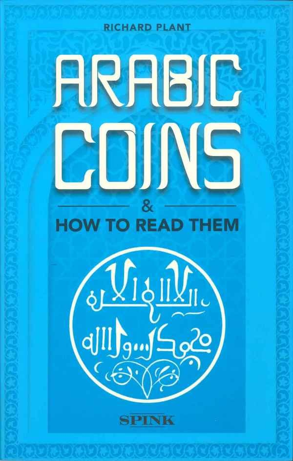 Arabic coins and how to read them PLANT Richard