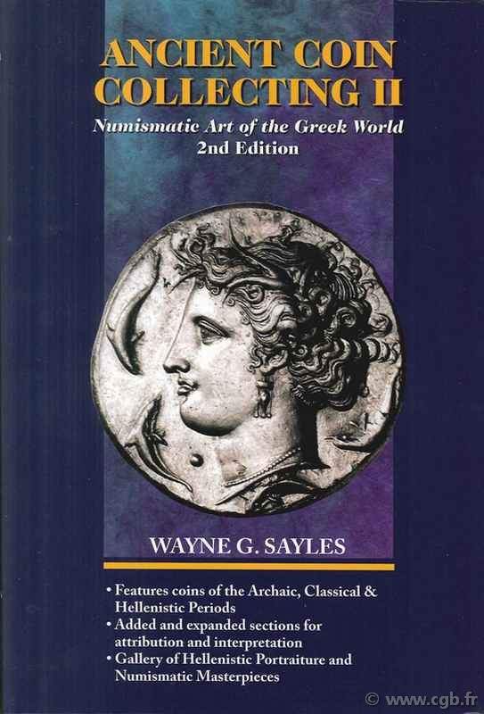 Ancient coin collecting II, numismatic art of the greek world - 2nd edition SAYLES Wayne G.