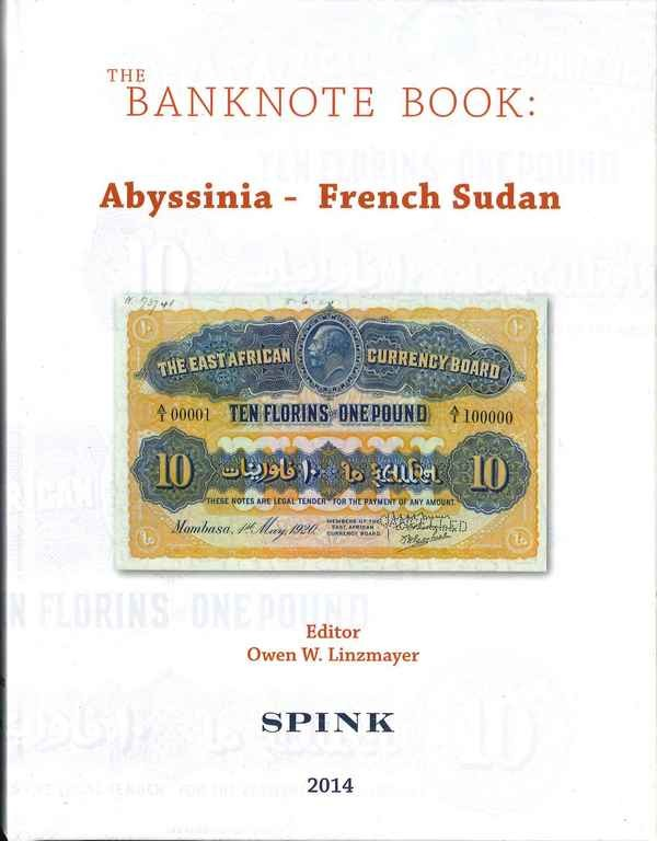 The Banknote Book Volume 1 : Abyssinia - French Sudan LINZMAYER Owen W.