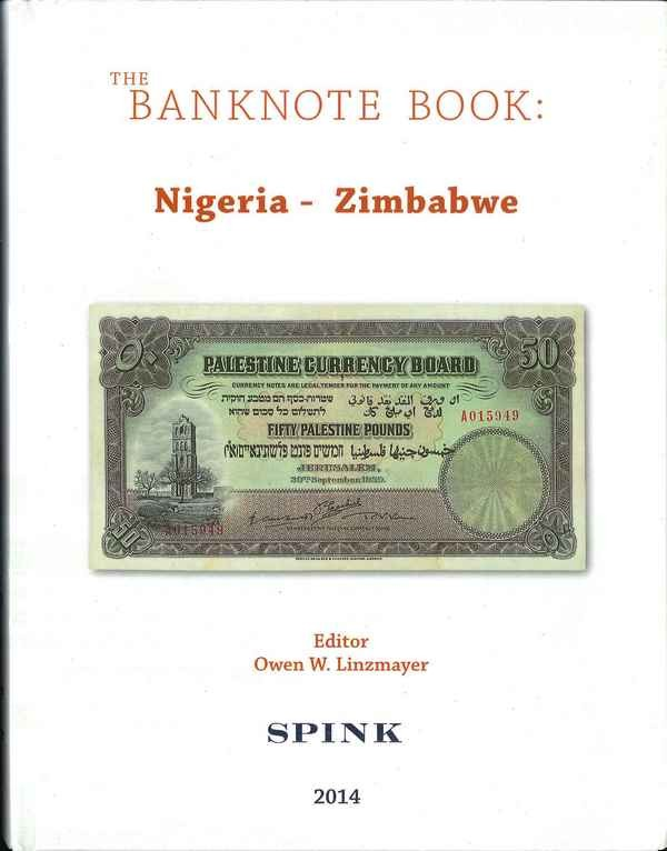 The Banknote Book Volume 3 : Nigeria-Zimbabwe LINZMAYER Owen W.