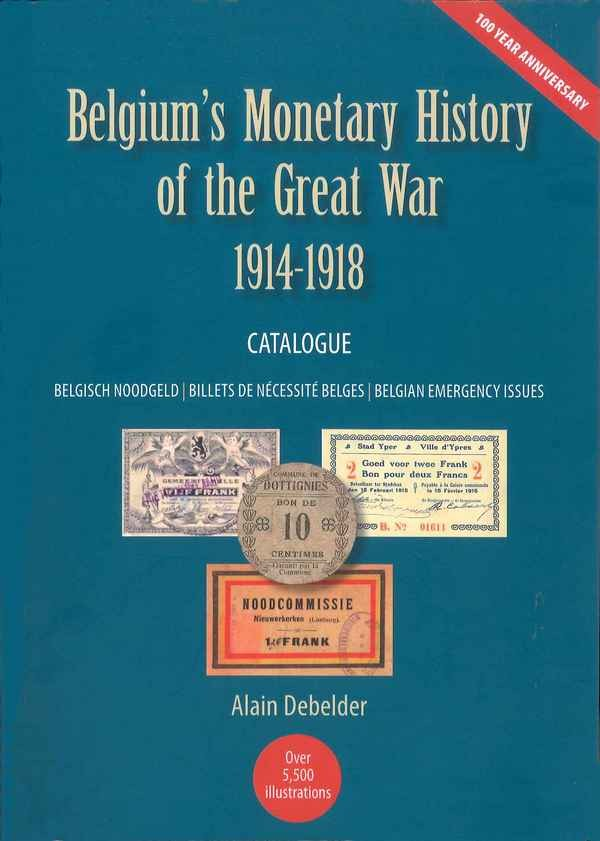 Belgium s Monetary History of the Great War 1914-1918 Catalogue DEBELDER Alain