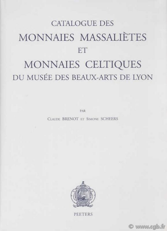Monnaies massaliètes et monnaies celtiques du musée des beaux-arts de Lyon BRENOT C., SCHEERS S.