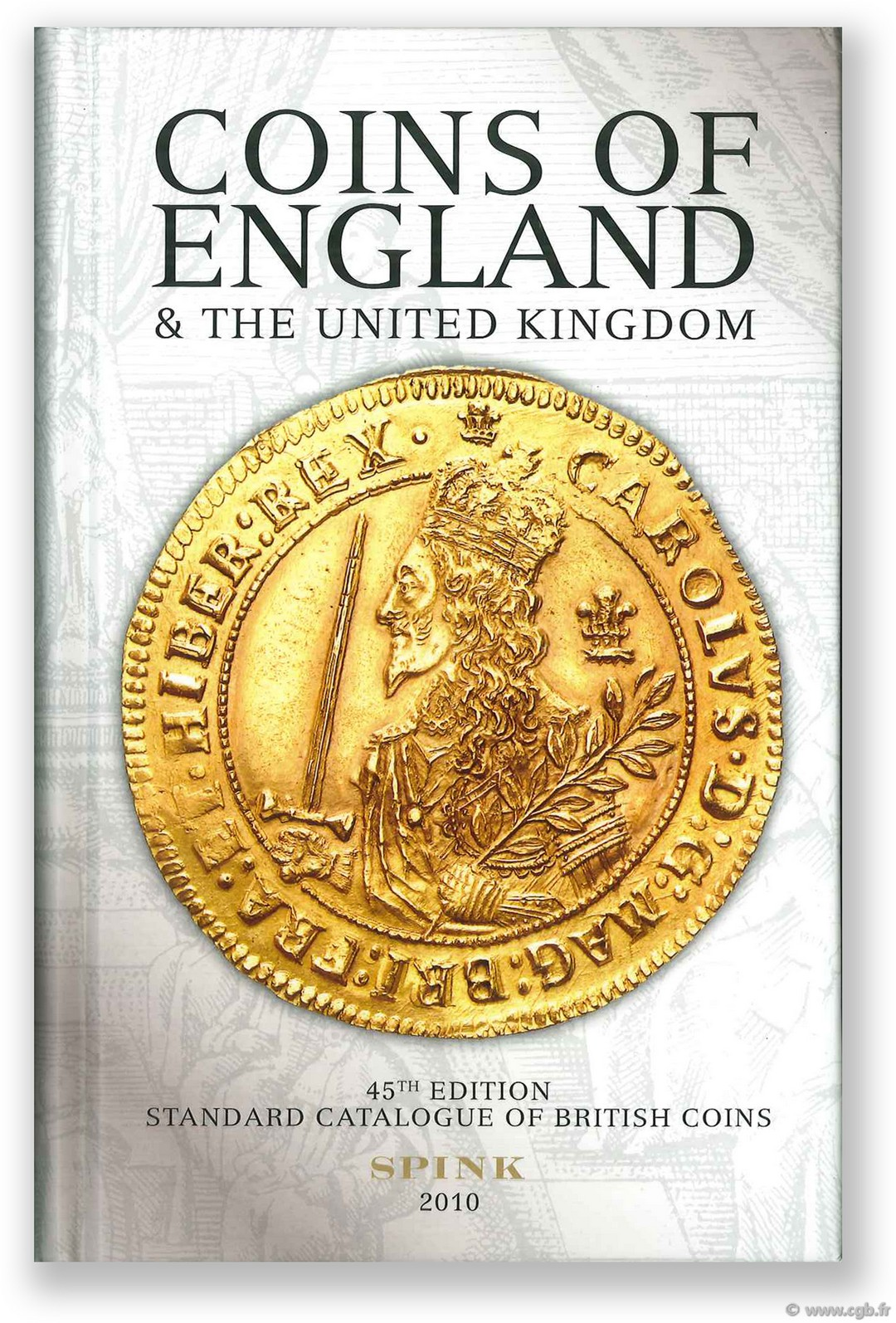 Coins of England and the United Kingdom, 45th edition - 2010 sous la direction de Philip Skingley