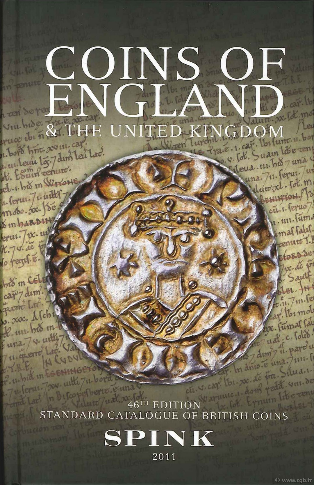 Coins of England and the United Kingdom, 46th edition - 2011 sous la direction de Philip Skingley