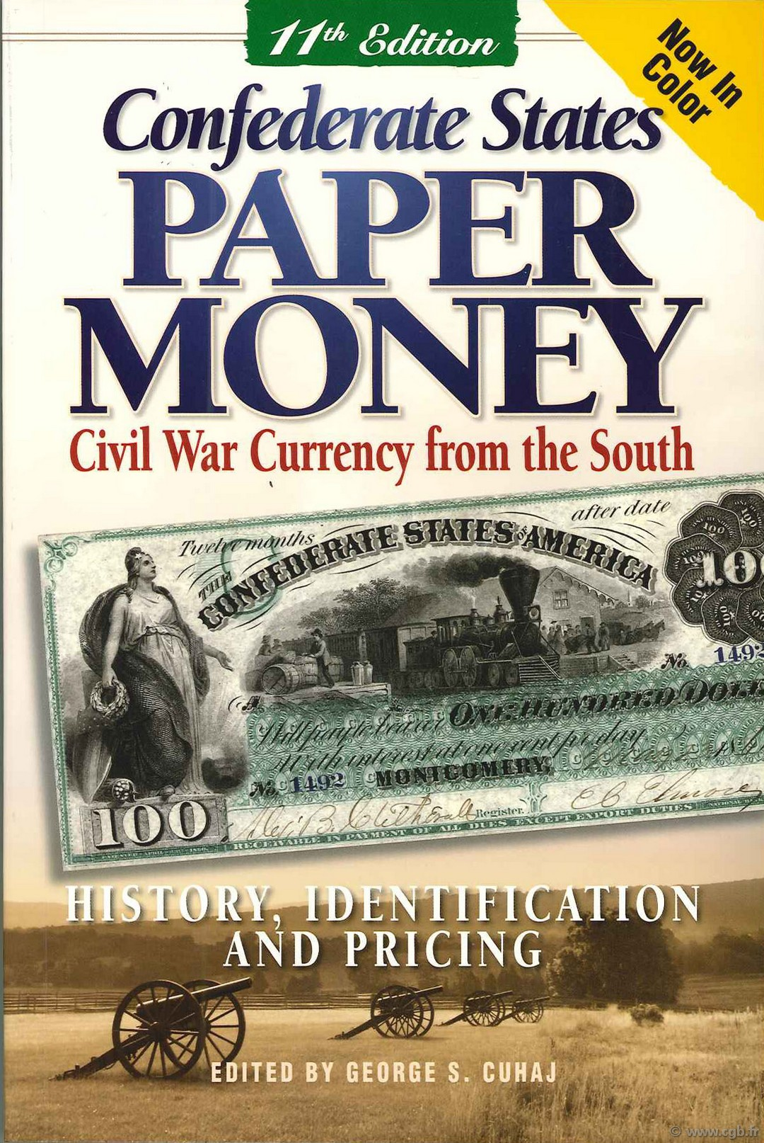 Confederate states paper money : Civil War Currency from the South 11th edition SLABAUGH Arlie R., CUHAJ George S.