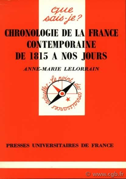 Chronologie de la France contemporaine (1815 à nos jours) LELORRAIN Anne-Marie