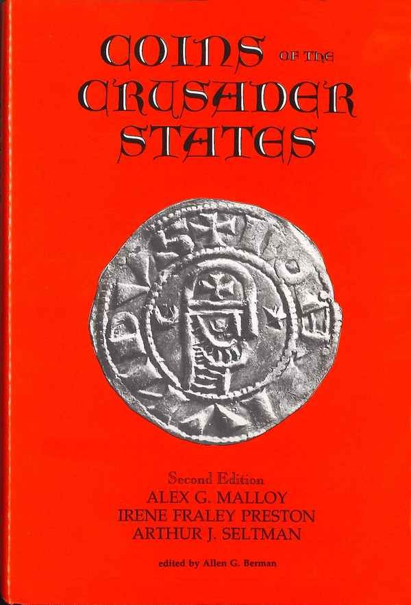 Coins of the Crusader States 1098-1291 2e edition + Price Guide MALLOY Alex G., PRESTON Irene Fraley, SELTMAN Arthur J.