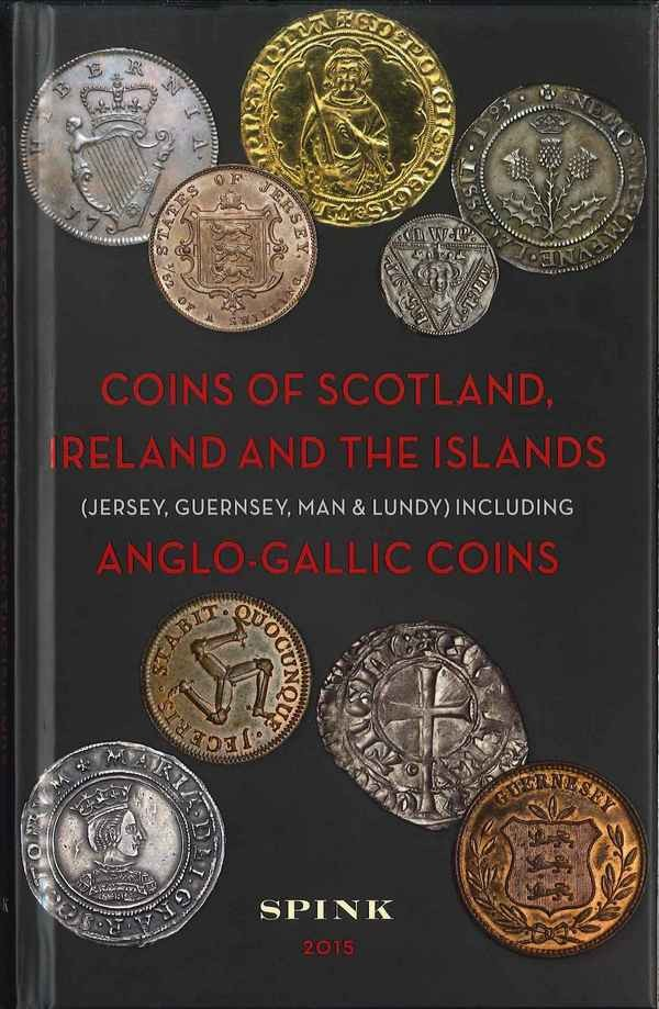 Coins of Scotland, Ireland and Islands (Jersey, Guernsey, Man and Lundy), including Anglo-Gallic Coins, pre-decimal issues, 3nd edition Collectif