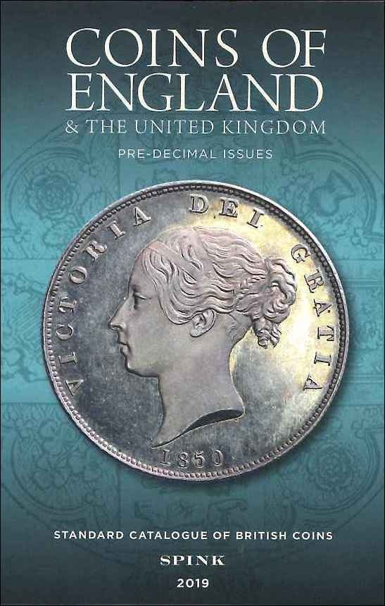 Coins of England and the United Kingdom, Standard Catalogue of British Coins, 54th edition - 2019 sous la direction de Emma Howard