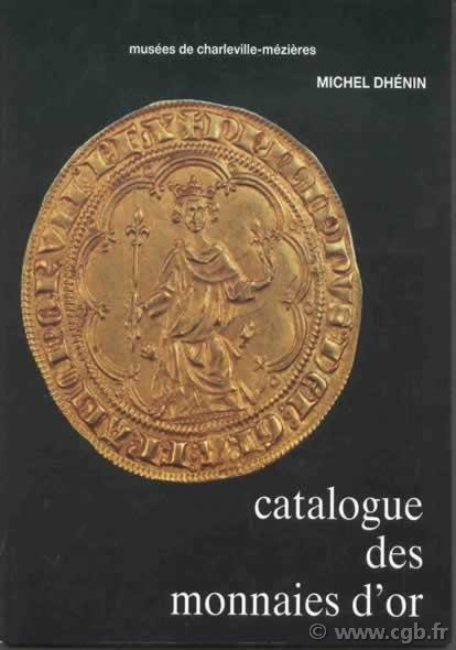 Catalogue des monnaies d or  DHÉNIN Michel