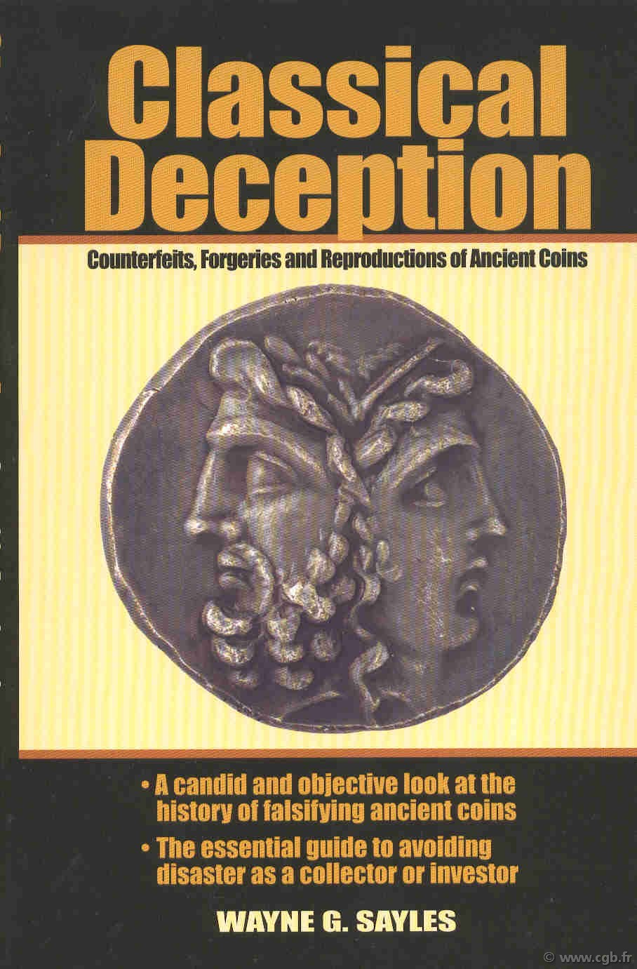 Classical deception, counterfeits, forgeries and reproductions of ancient coins SAYLES Wayne G.