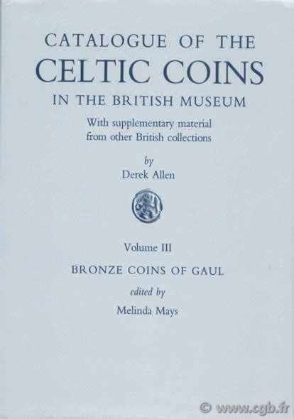Catalogue of the celtic coins in the british museum with supplementary from other british collections ALLEN D.