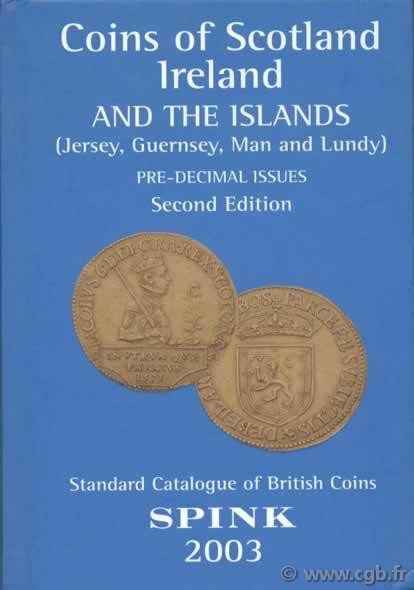 Coins of Scotland, Ireland and Islands (Jersey, Guernsey, Man and Lundy), pre-decimal issues, 2nd edition Collectif