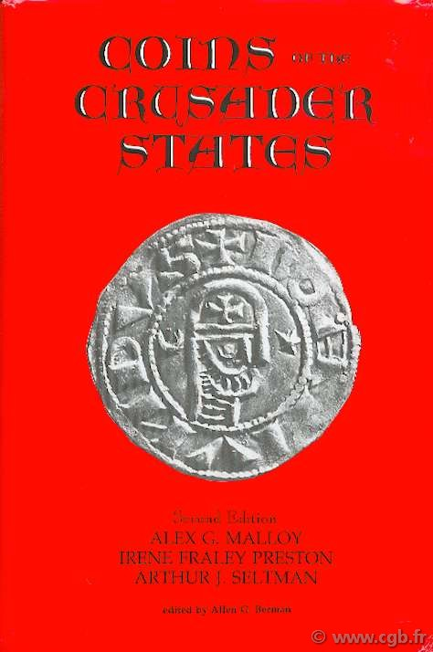 Coins of the Crusader States 1098-1291 2e edition MALLOY Alex G., PRESTON Irene Fraley, SELTMAN Arthur J.
