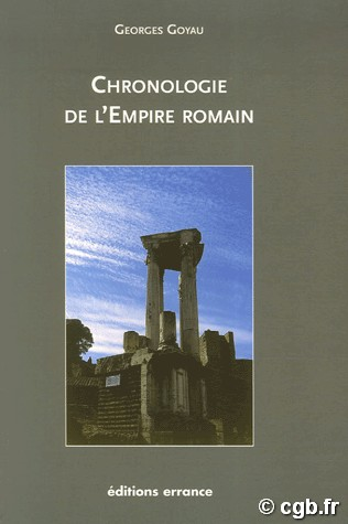Chronologie de l Empire romain  GOYAU Georges