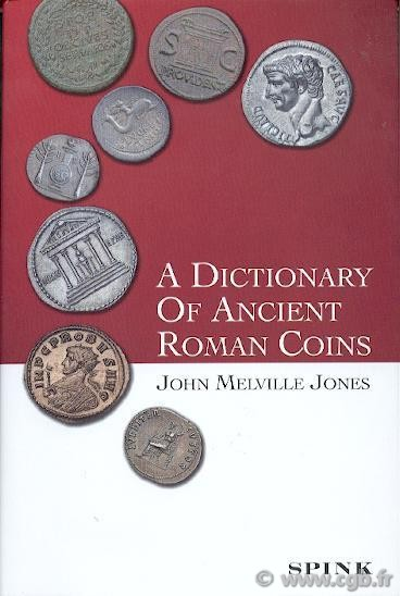 A dictionary of ancient roman coins MELVILLE-JONES John R.