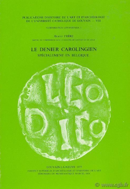 Le Denier Carolingien, spécialement en Belgique FRERE Hubert