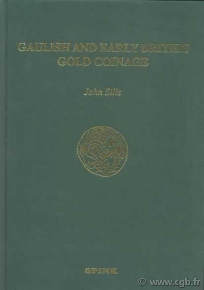 Gaulish and Early British Gold Coinage SILLS J.