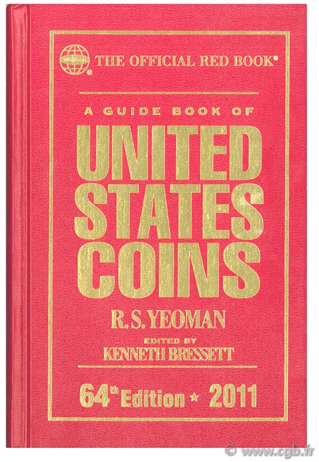 A guide book of United States coins - 64th Edition - 2011 YEOMAN B. R.