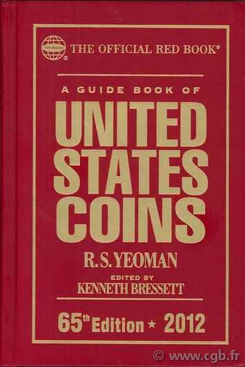 A guide book of United States coins - 65th Edition - 2012  YEOMAN B. R.