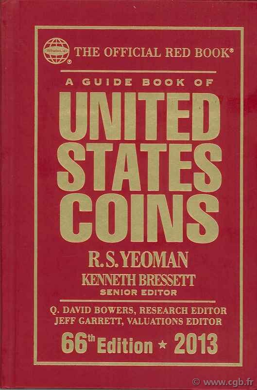 A guide book of United States coins - 66th Edition - 2013 YEOMAN B. R.