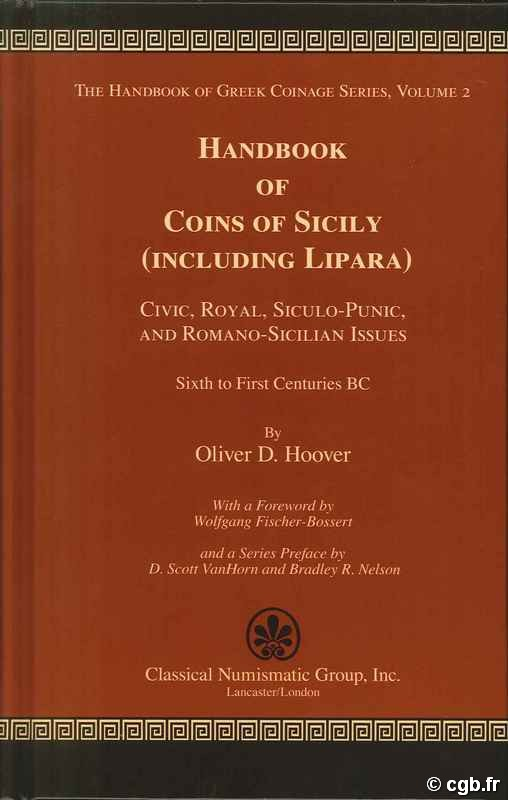The Handbook of Greek Coinage Series, Volume 2 - Handbook of Coins of Sicily (including Lipara), Civic, Royal, Siculo-Punic, and Romano-Sicilian Issues, Sixth to First Centuries BC HOOVER O. D.