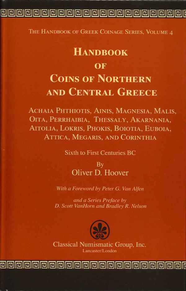 The Handbook of Greek Coinage Series, Volume 4 -Handbook of Coins of Northern and Central Greece : Achaia Phthiotis, Ainis, Magnesia, Malis, Oita, Perrhaibia, Thessaly, Akarnania, Aitolia, Lokris, Phokis, Boiotia, Euboia, Attica, Megaris, and Corinthia, S