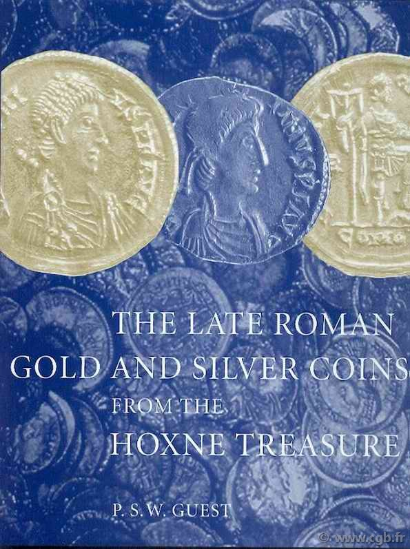 The Late Roman Gold and Silver Coins from Hoxne Treasure GUEST P. S. W.