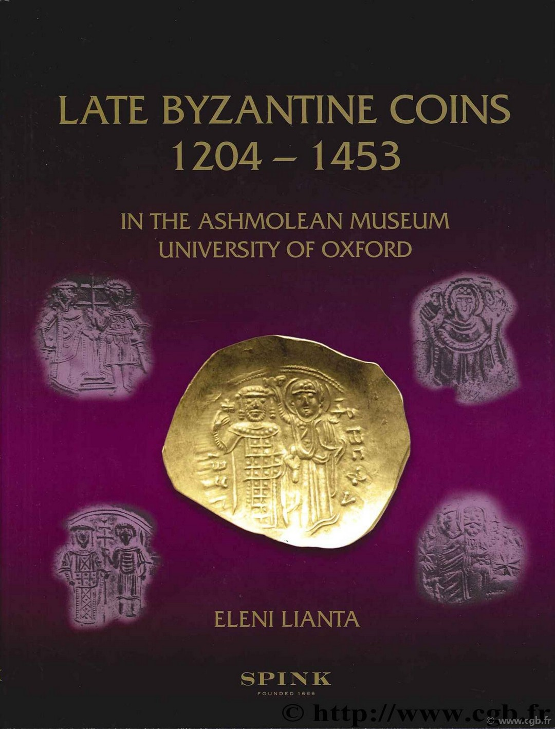 Late Byzantine Coins. 1204 - 1453 in the Ashmolean Museum. University of Oxford LIANTA Eleni