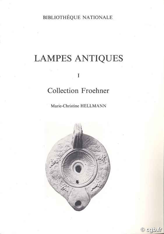 Lampes Antiques I. collection Froehner HELLMANN Marie-Christine