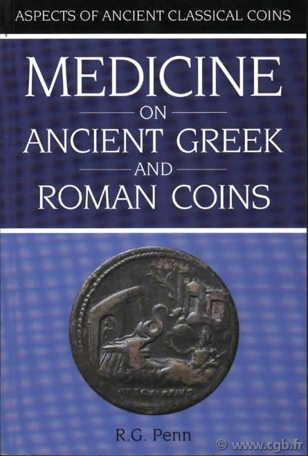 Medicine on ancient greek and roman coins PENN R.G.