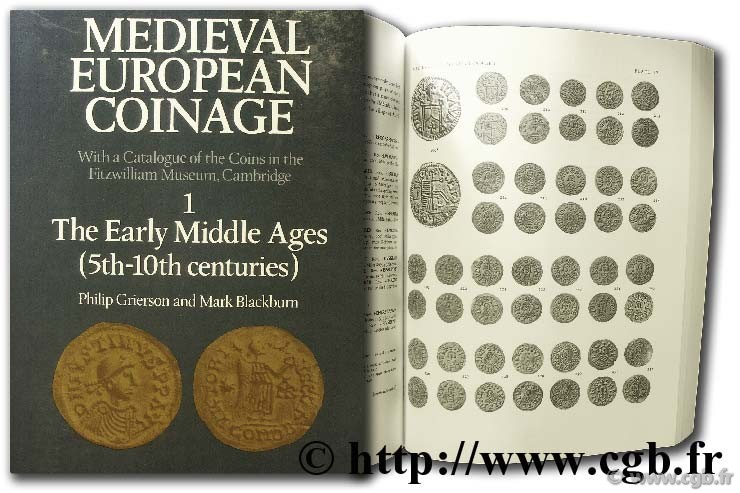 Medieval European Coinage, 1, The Early Middle Ages (5th-10 th centuries) GRIERSON Philip, BLACKBURN Mark