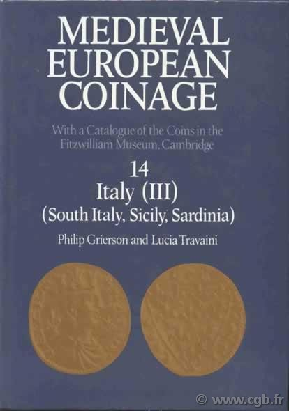 Medieval European Coinage, 14 Italy (III) (South Italy, Sicily, Sardinia) GRIERSON Philip, TRAVAINI Lucia