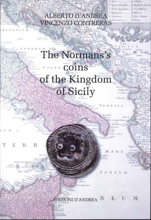 The Normans s coins of the Kingdom of Sicily D ANDREA Alberto, CONTRERAS Vincenzo