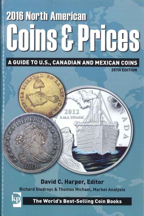 2016 North American Coins & Prices : A Guide to U. S., Canadian and Mexican Coins HARPER David C., MILLER Harry, MICHAEL Thomas