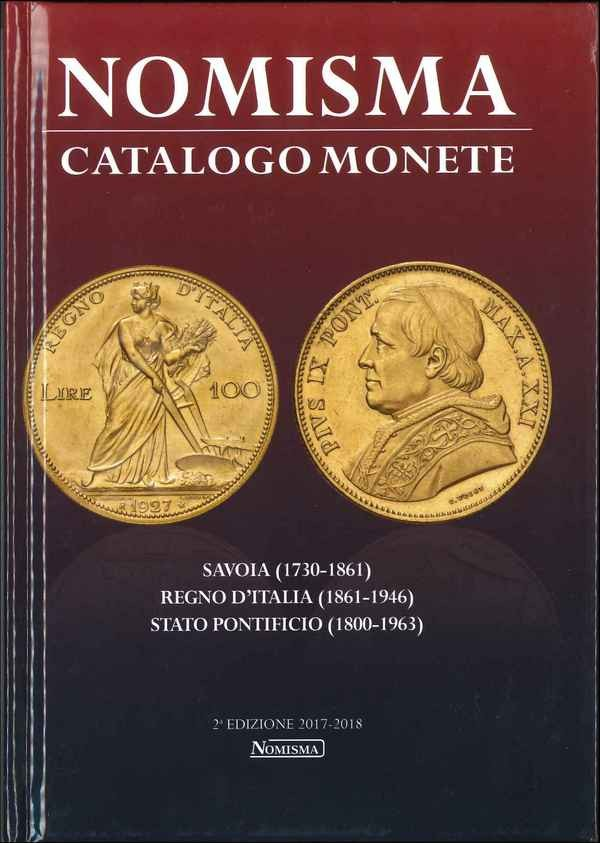 Nomisma - Catalogo Monete - 2d Edizione 2017-2018 sous la direction de Lorenzo BELLESIA