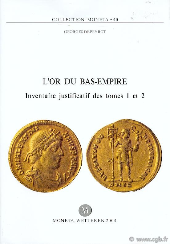 L or du Bas-Empire, Inventaire justificatif des tomes 1 et 2 - Moneta 40 DEPEYROT Georges