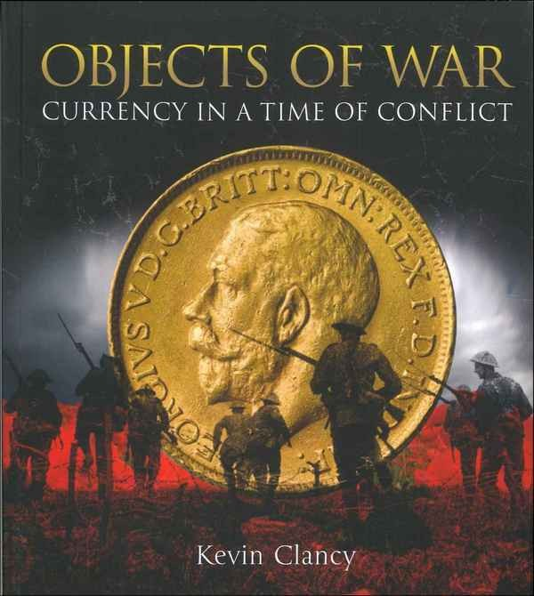 Objects of War - Currency in a time of conflict CLANCY Kevin