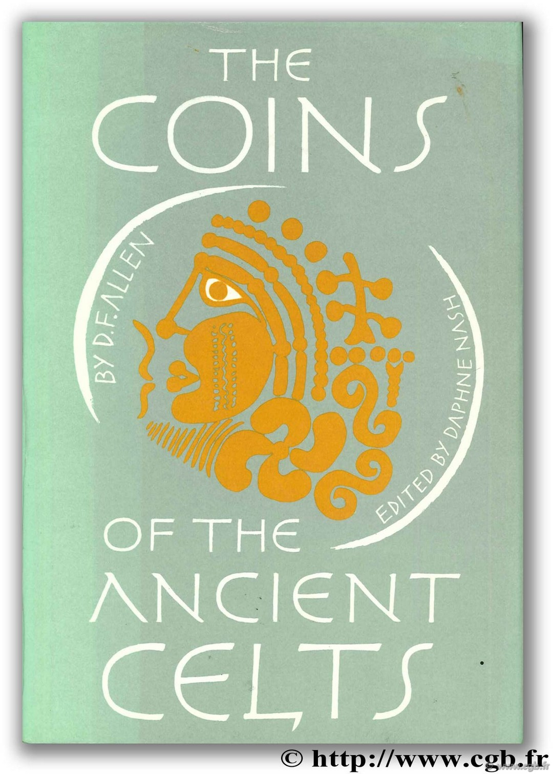 The Coins of the Ancient Celts ALLEN D.-F.