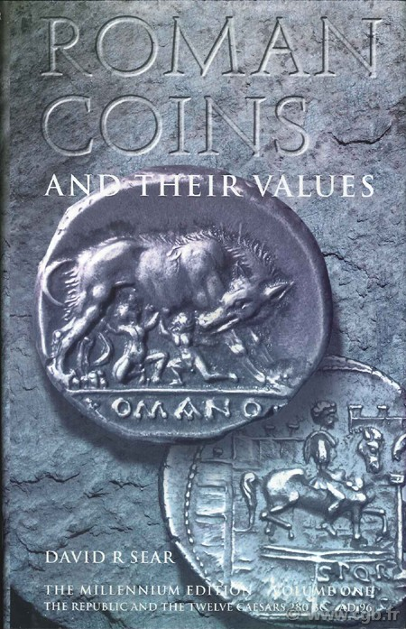 Roman coins and their values, the millenium edition, volume one, the Republic and the twelve Caesars 280 BC - AD 96  SEAR D.-R.