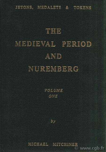Jetons, medalets & tokens, The medieval period and Nuremberg - Volume one MITCHINER Michael