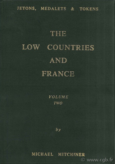 Jetons, medalets & tokens, the low countries and France - Volume Two MITCHINER Michael