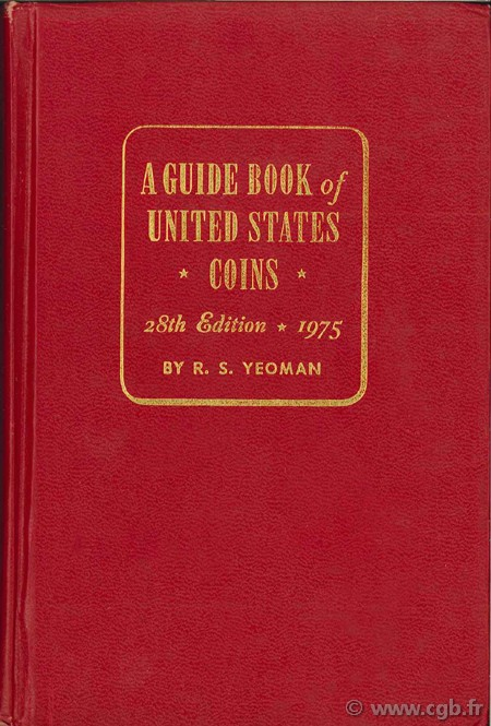 A guide book of United States coins - 1975 YEOMAN B.-R.