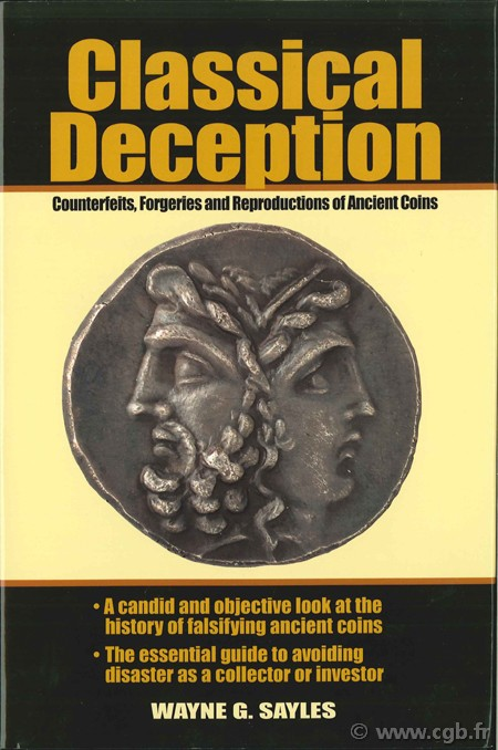 Classical deception, counterfeits, forgeries and reproductions of ancient coins SAYLES W.-G.