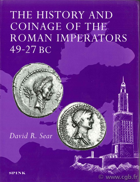 The history and coinage of the Romans imperators (49-27 BC) SEAR David R.