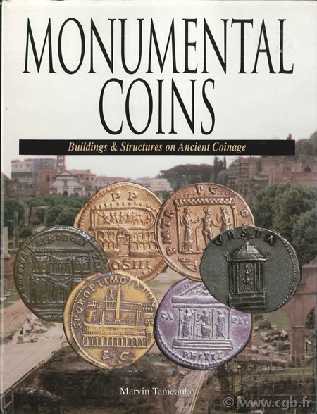 Monumental Coins. Buildings & Structures on Ancient Coinage TAMEANKO M.